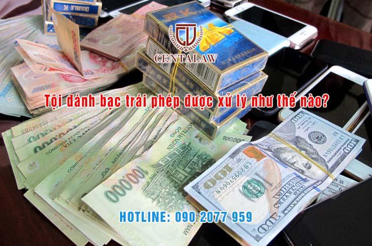 Tội đánh bạc trái phép bị xử lý như thế nào?